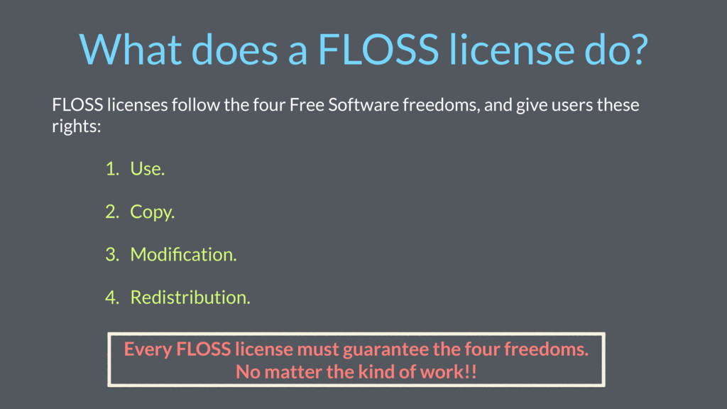What does a FLOSS license do? FLOSS licenses fo...