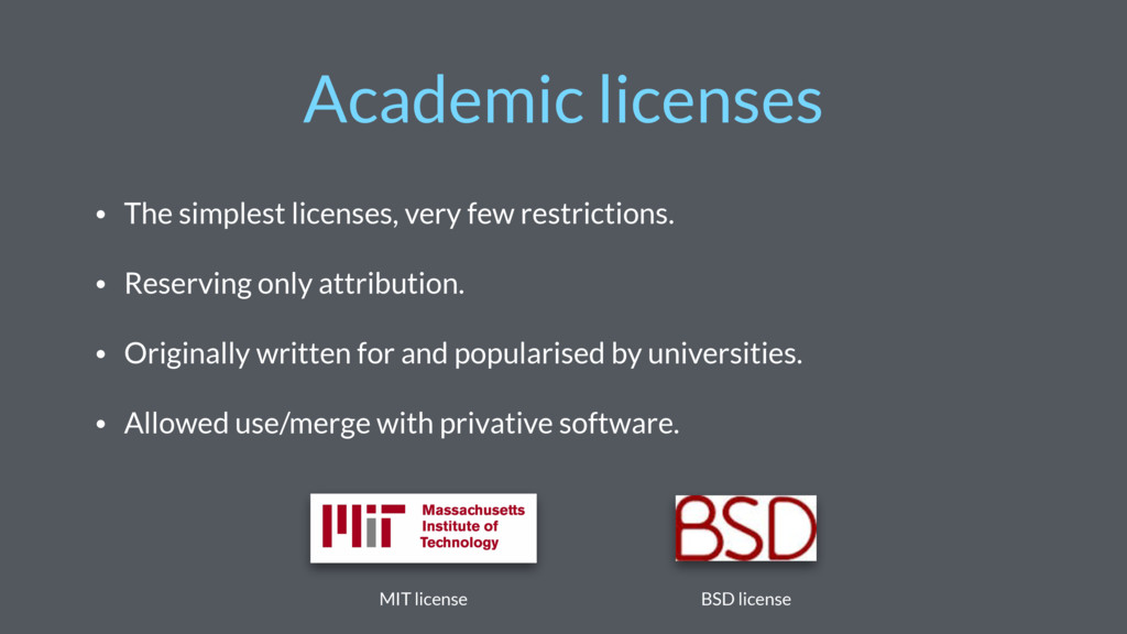Academic licenses • The simplest licenses, very...