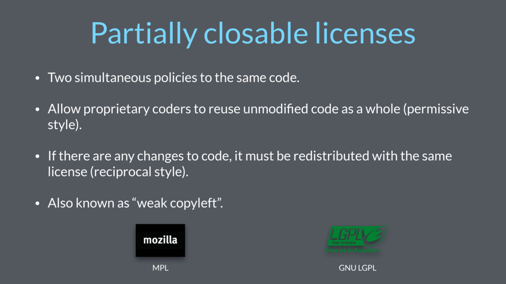 Partially closable licenses • Two simultaneous ...