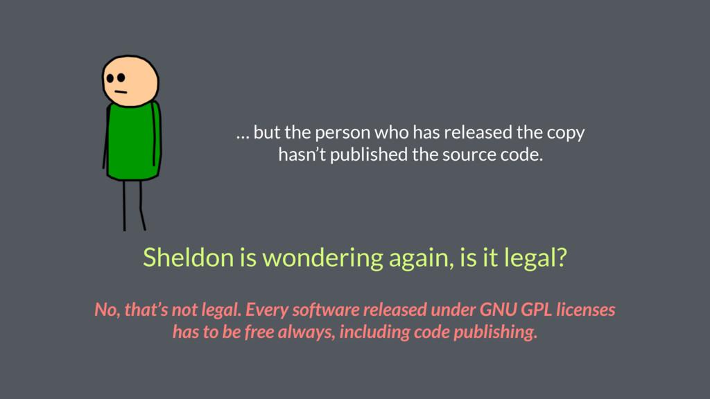 Sheldon is wondering again, is it legal? No, th...