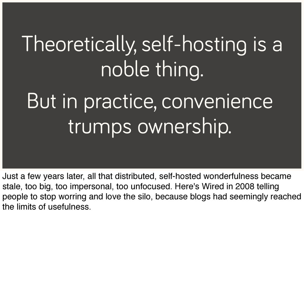 Theoretically, self-hosting is a noble thing. B...