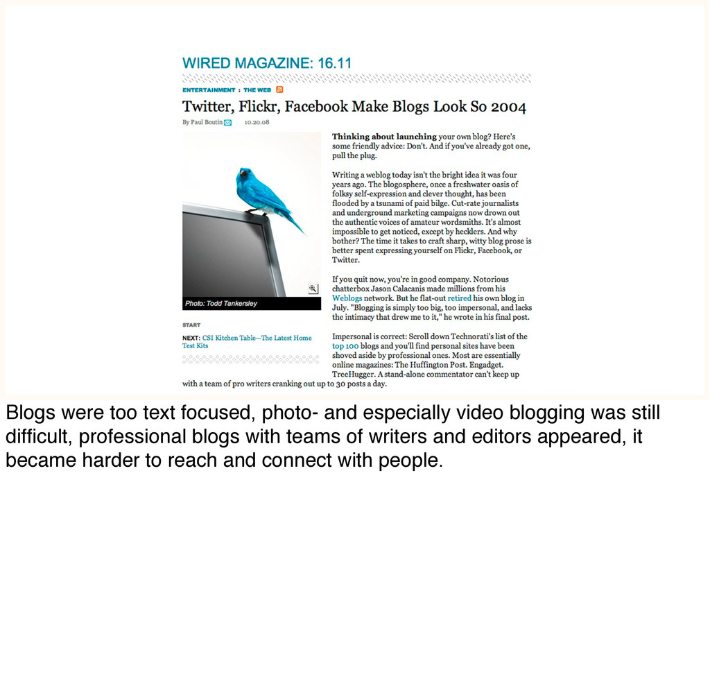 Blogs were too text focused, photo- and especia...