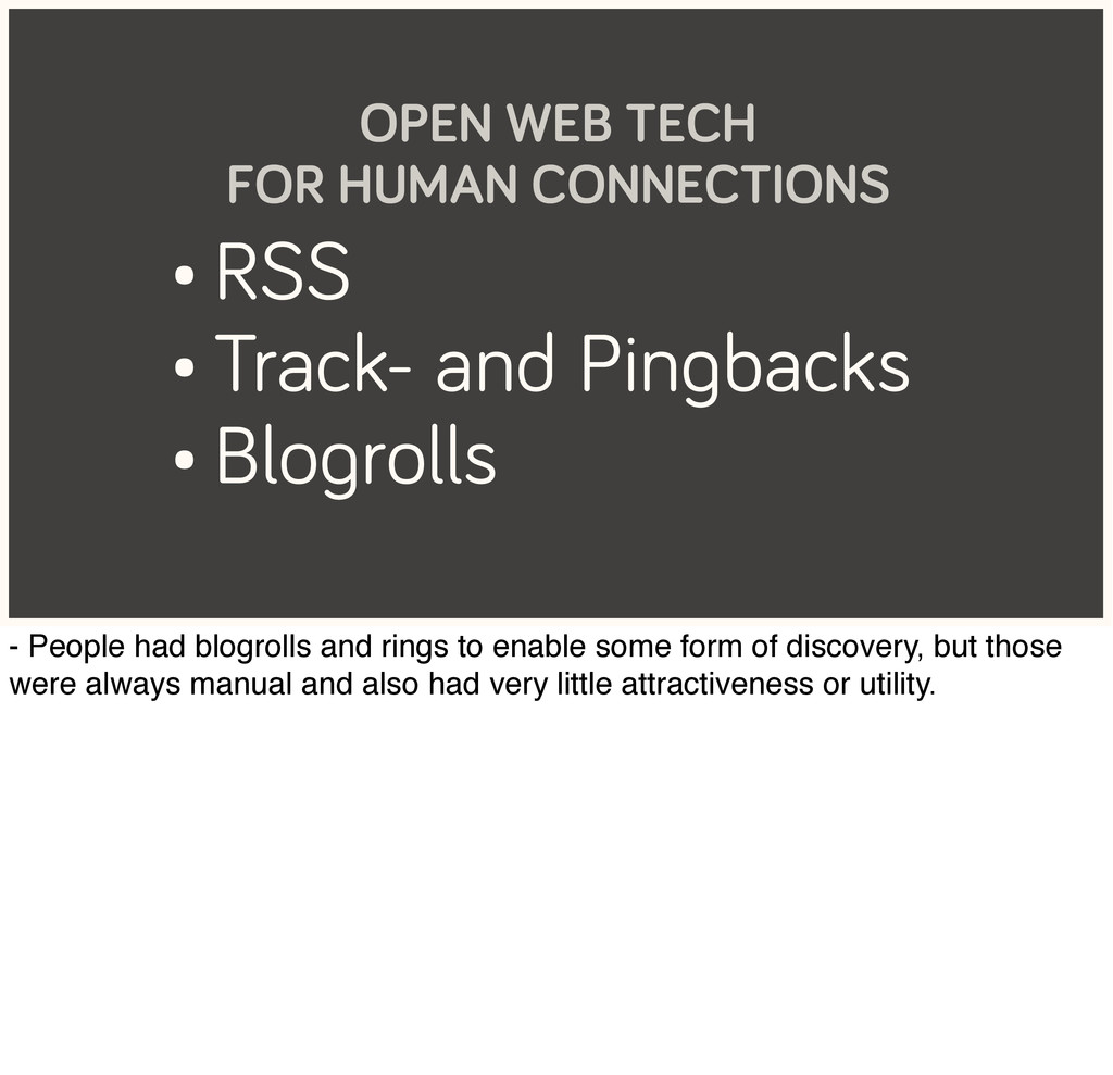 • RSS • Track- and Pingbacks • Blogrolls OPEN W...