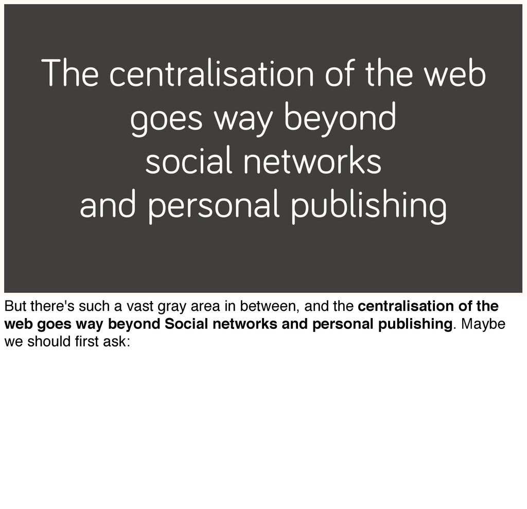 The centralisation of the web goes way beyond s...