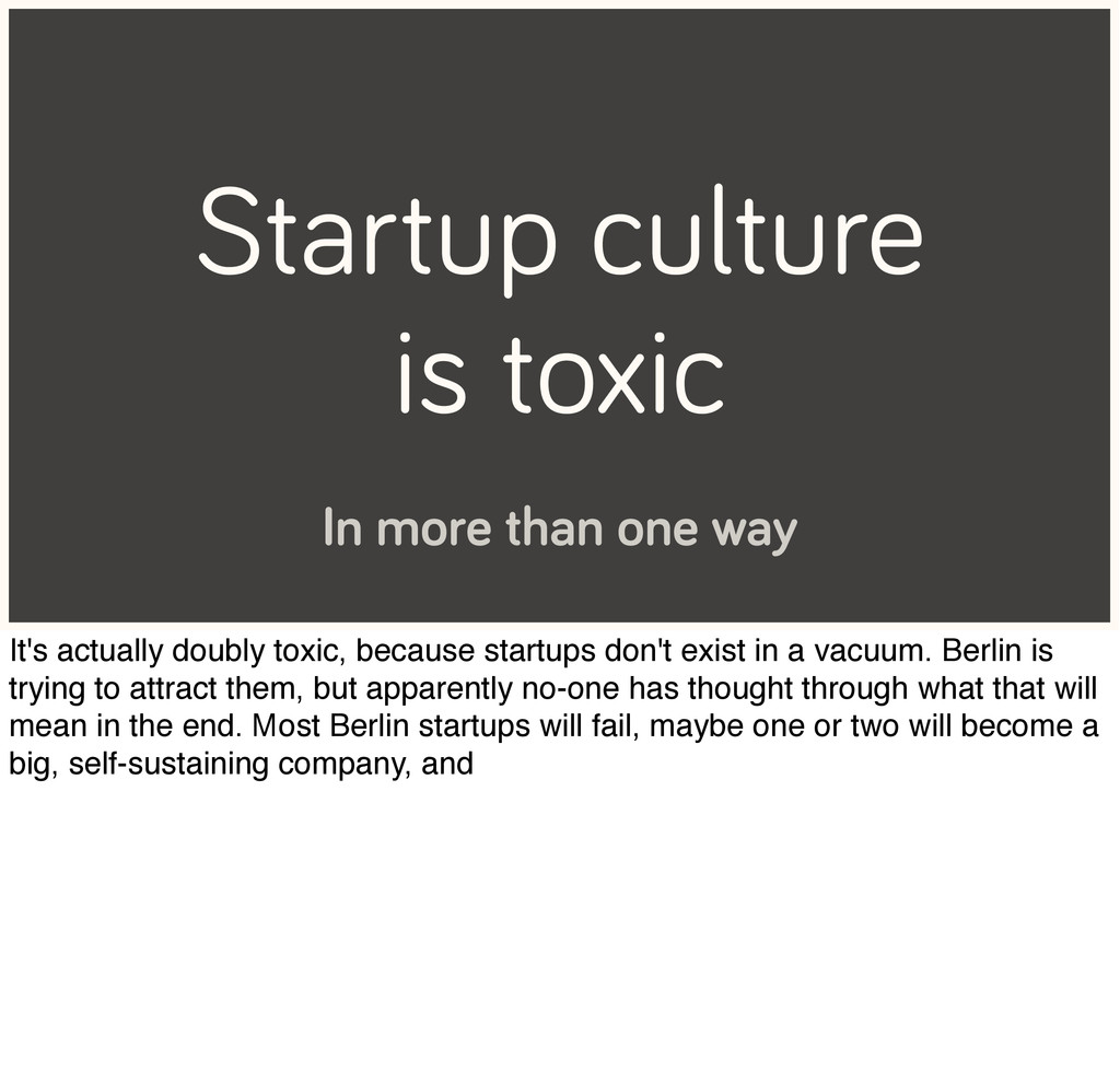 Startup culture is toxic In more than one way I...