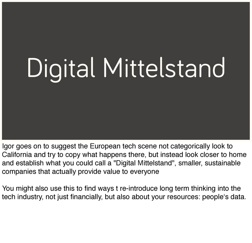 Digital Mittelstand Igor goes on to suggest the...