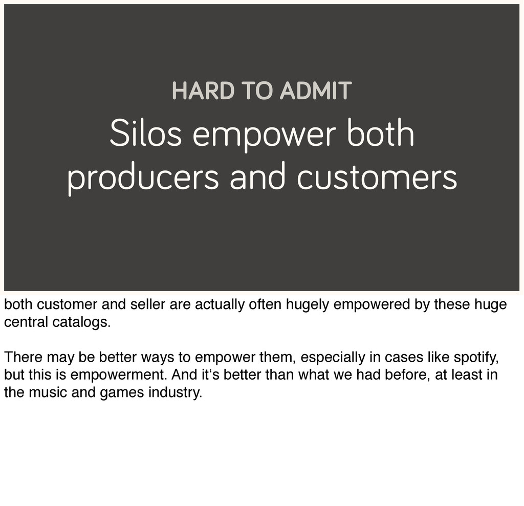 Silos empower both producers and customers HARD...
