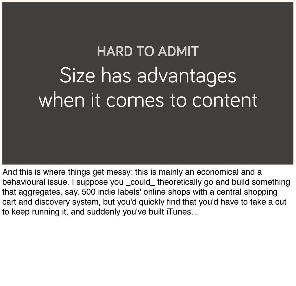 Size has advantages when it comes to content HA...