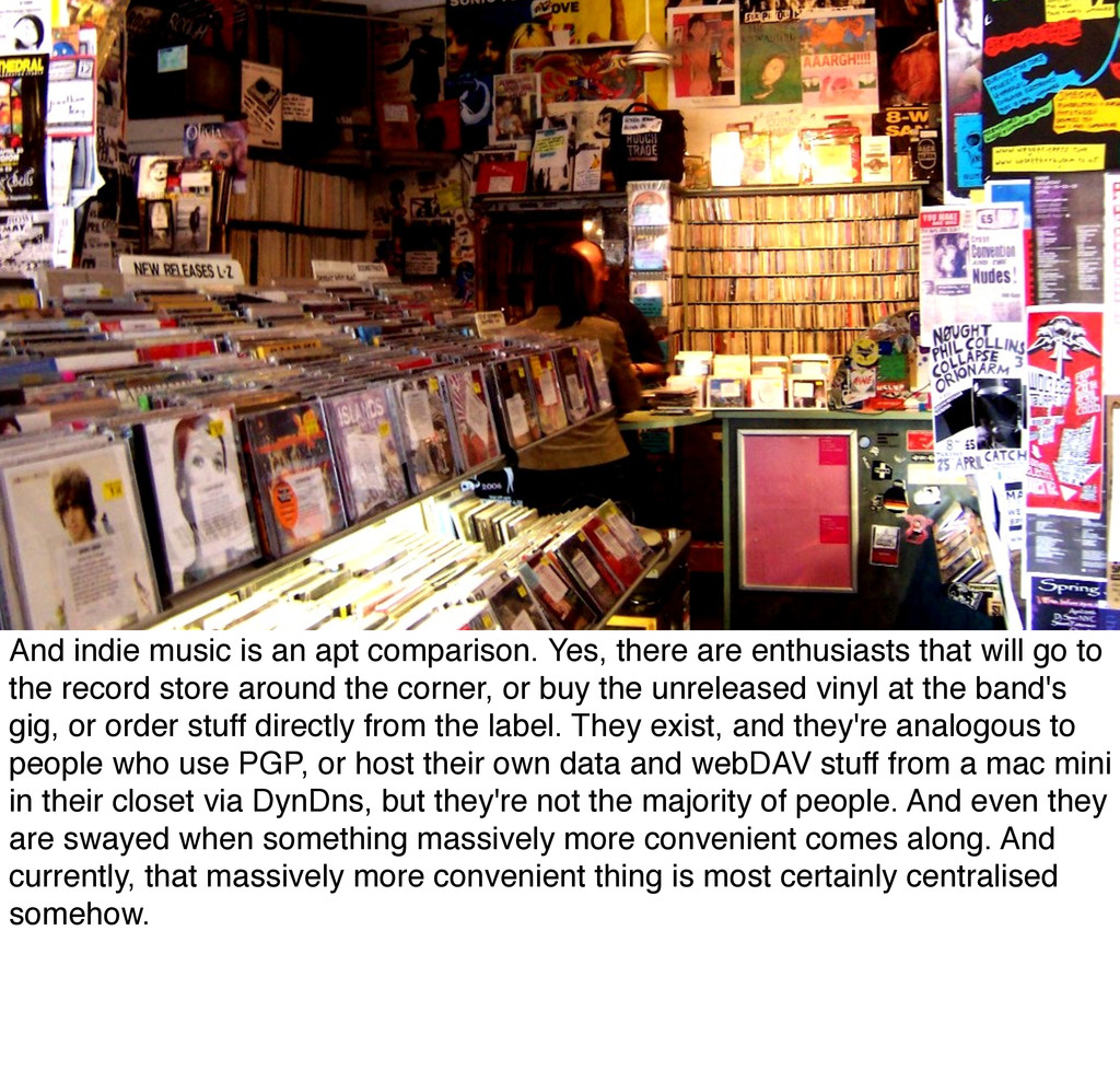 And indie music is an apt comparison. Yes, ther...
