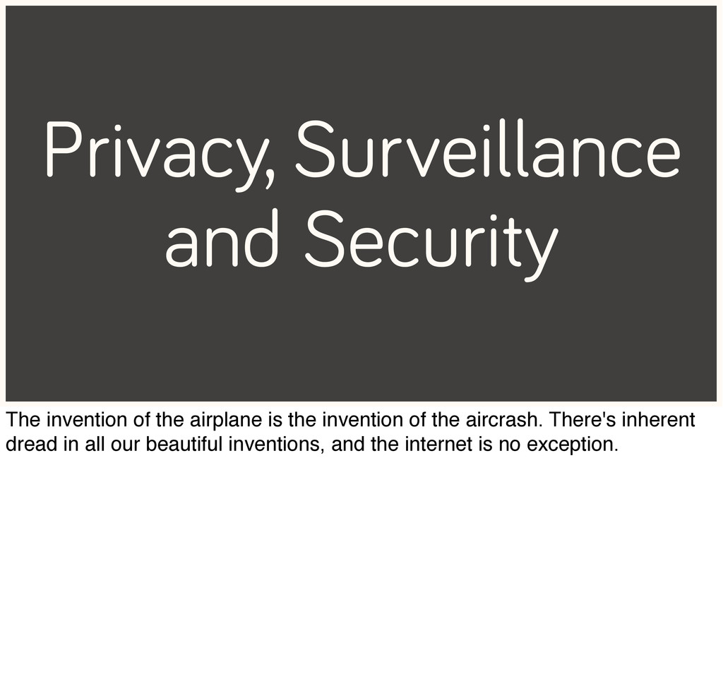 Privacy, Surveillance and Security The inventio...