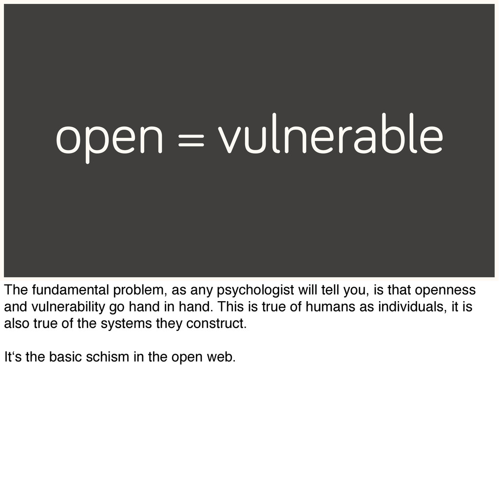 open = vulnerable The fundamental problem, as a...
