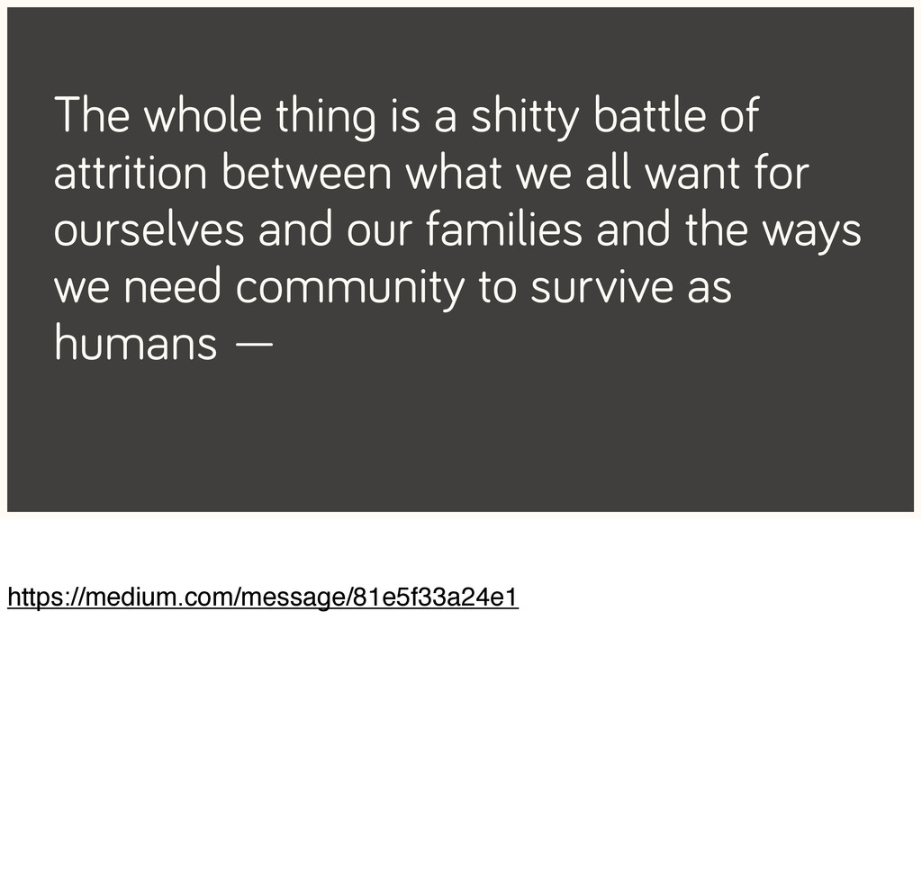 The whole thing is a shitty battle of attrition...