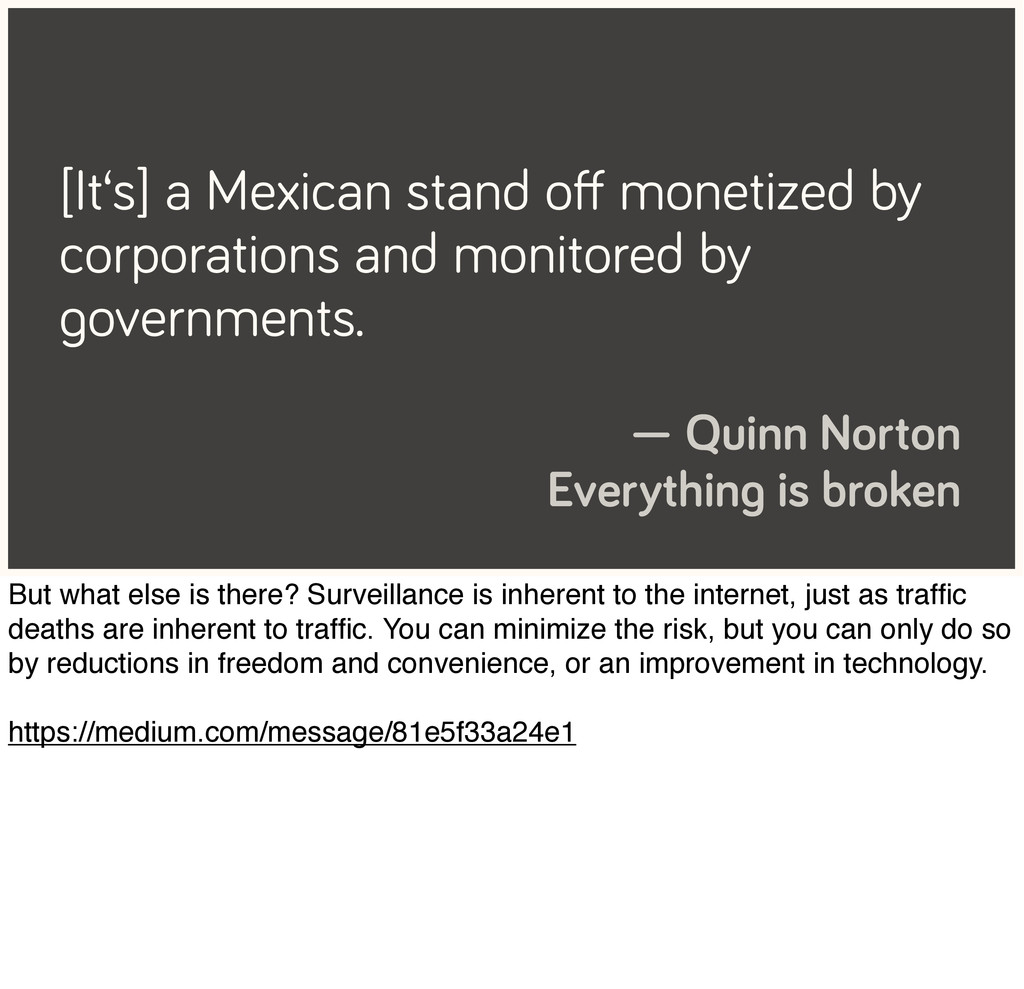 [It's] a Mexican stand off monetized by corporat...