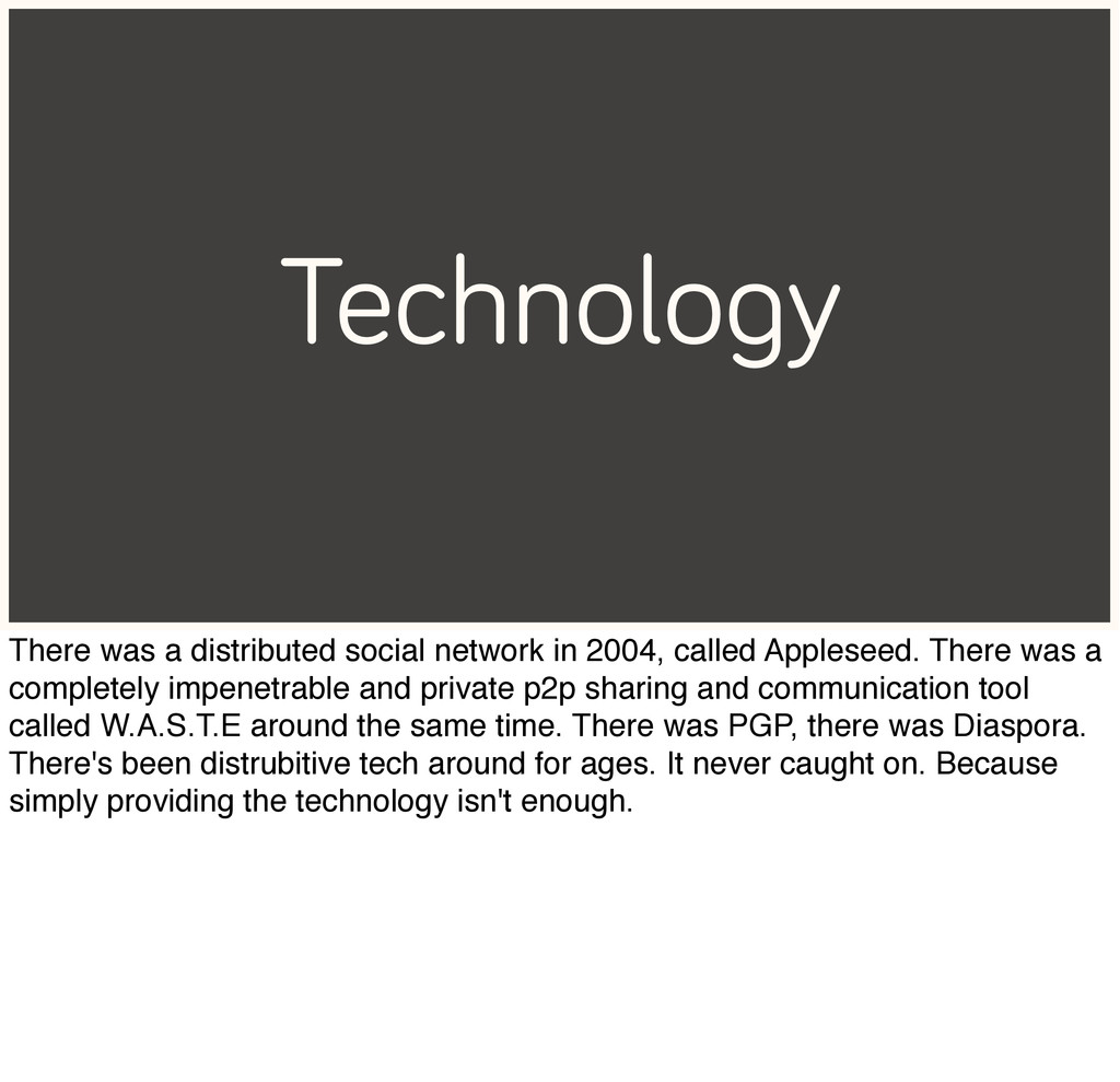 Technology There was a distributed social netwo...