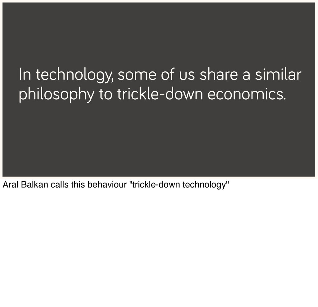 In technology, some of us share a similar philo...