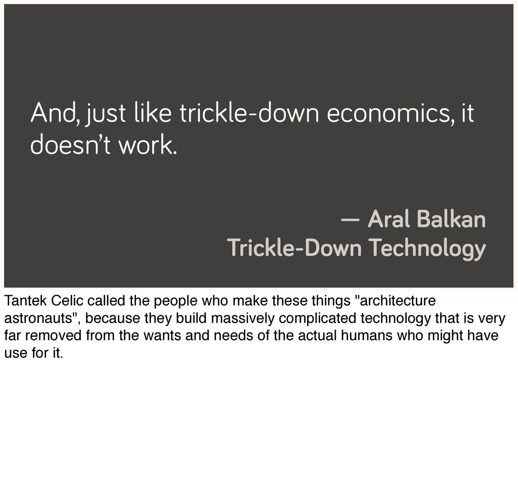 And, just like trickle-down economics, it doesn...