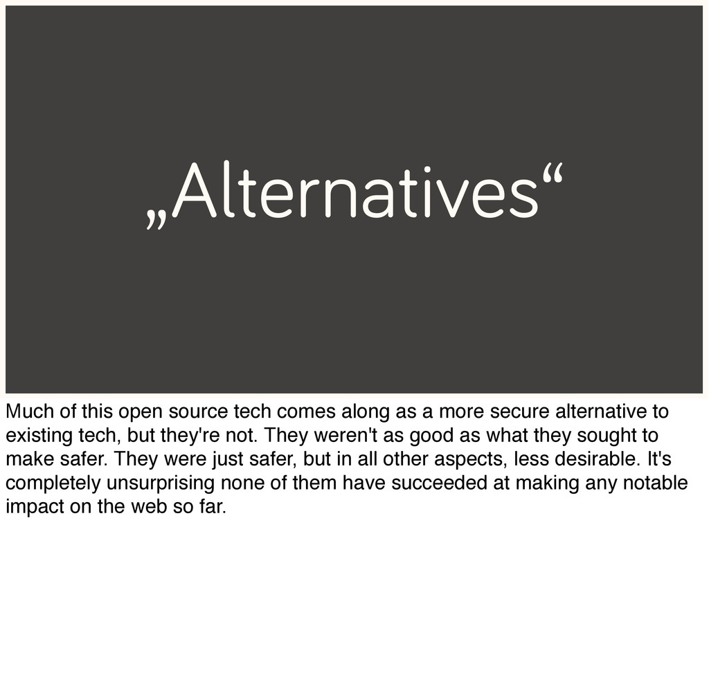 """""""Alternatives"""" Much of this open source tech co..."""
