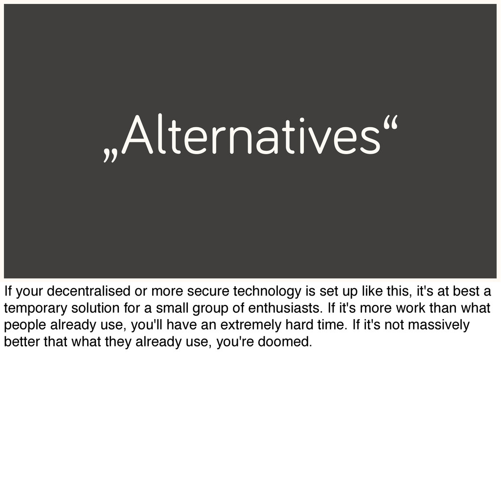 """Alternatives"" If your decentralised or more se..."