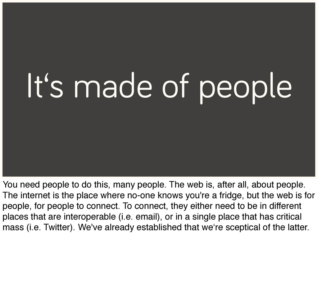 It's made of people You need people to do this,...