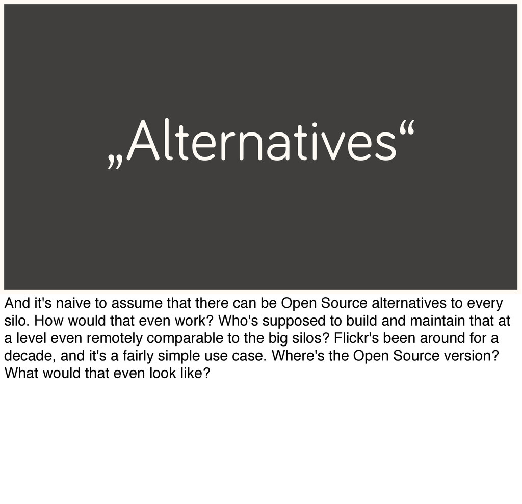 """""""Alternatives"""" And it's naive to assume that th..."""