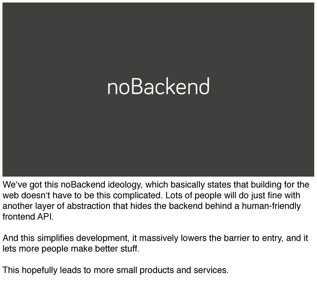noBackend We've got this noBackend ideology, wh...