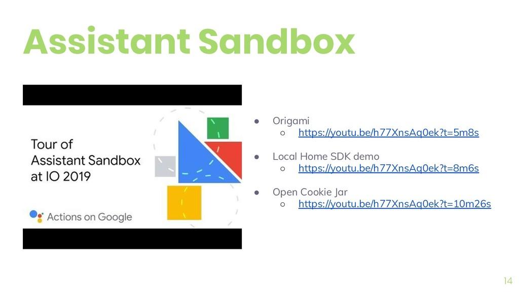 14 Assistant Sandbox ● Origami ○ https://youtu....
