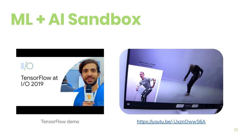 18 ML + AI Sandbox TensorFlow demo https://yout...