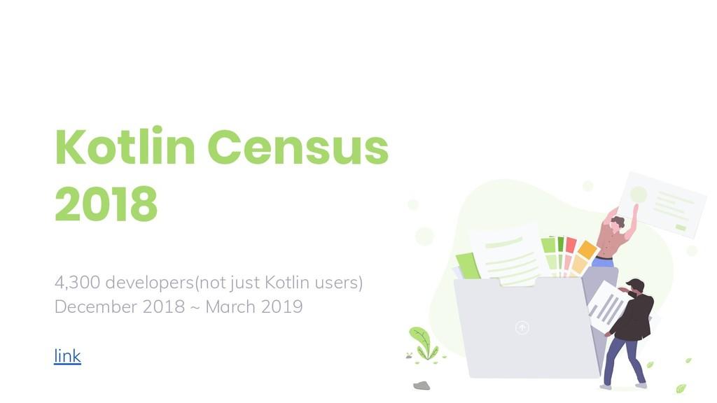 Kotlin Census 2018 4,300 developers(not just Ko...