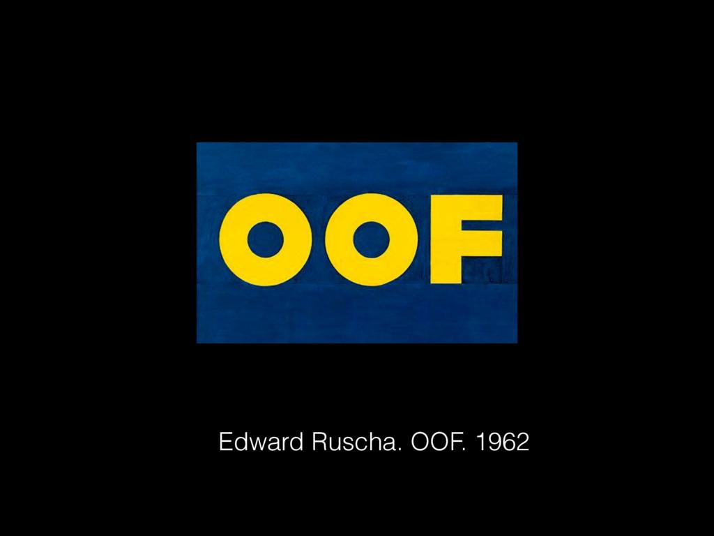Edward Ruscha. OOF. 1962