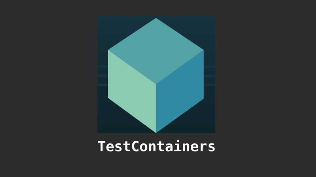TestContainers!