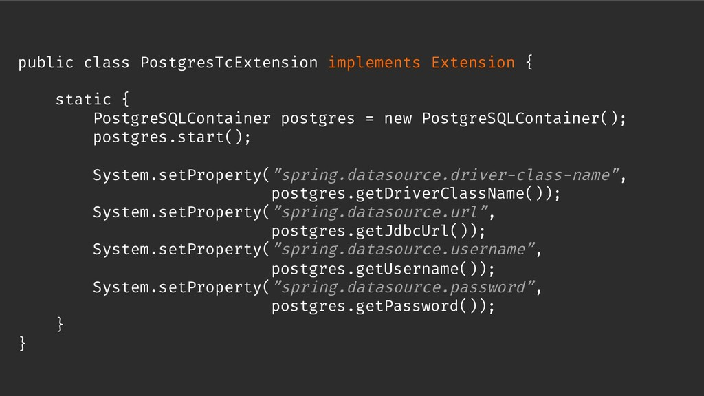 public class PostgresTcExtension implements Ext...