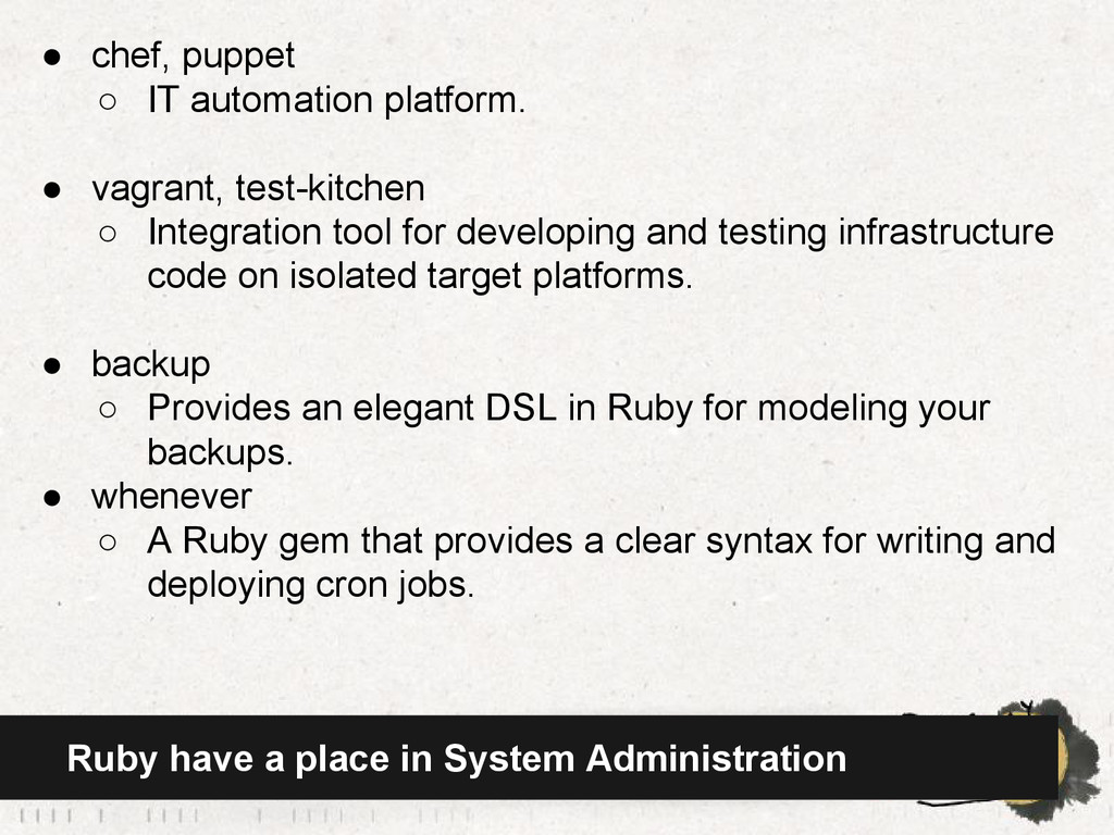 Ruby have a place in System Administration ● ch...