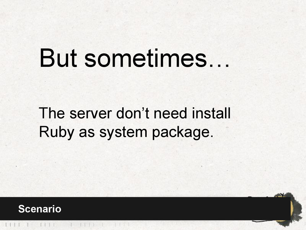 Scenario But sometimes… The server don't need i...