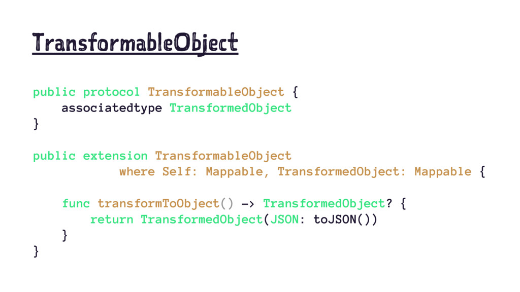 TransformableObject public protocol Transformab...