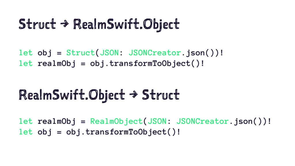 Struct → RealmSwift.Object let obj = Struct(JSO...