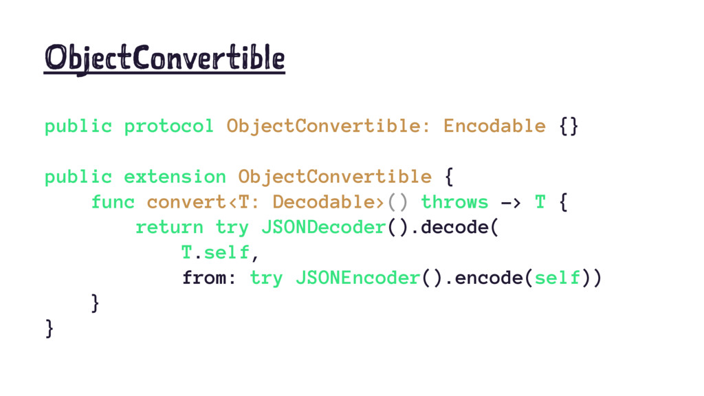 ObjectConvertible public protocol ObjectConvert...