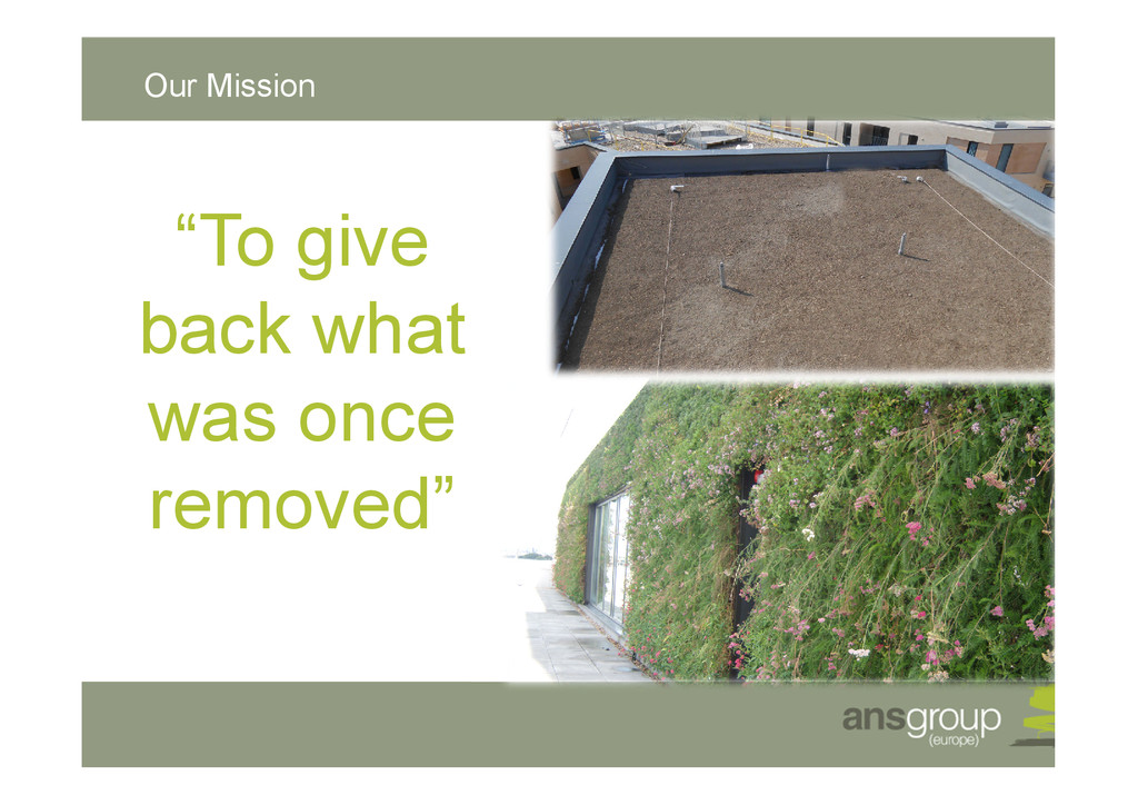 """To give back what was once removed"" Our Mission"