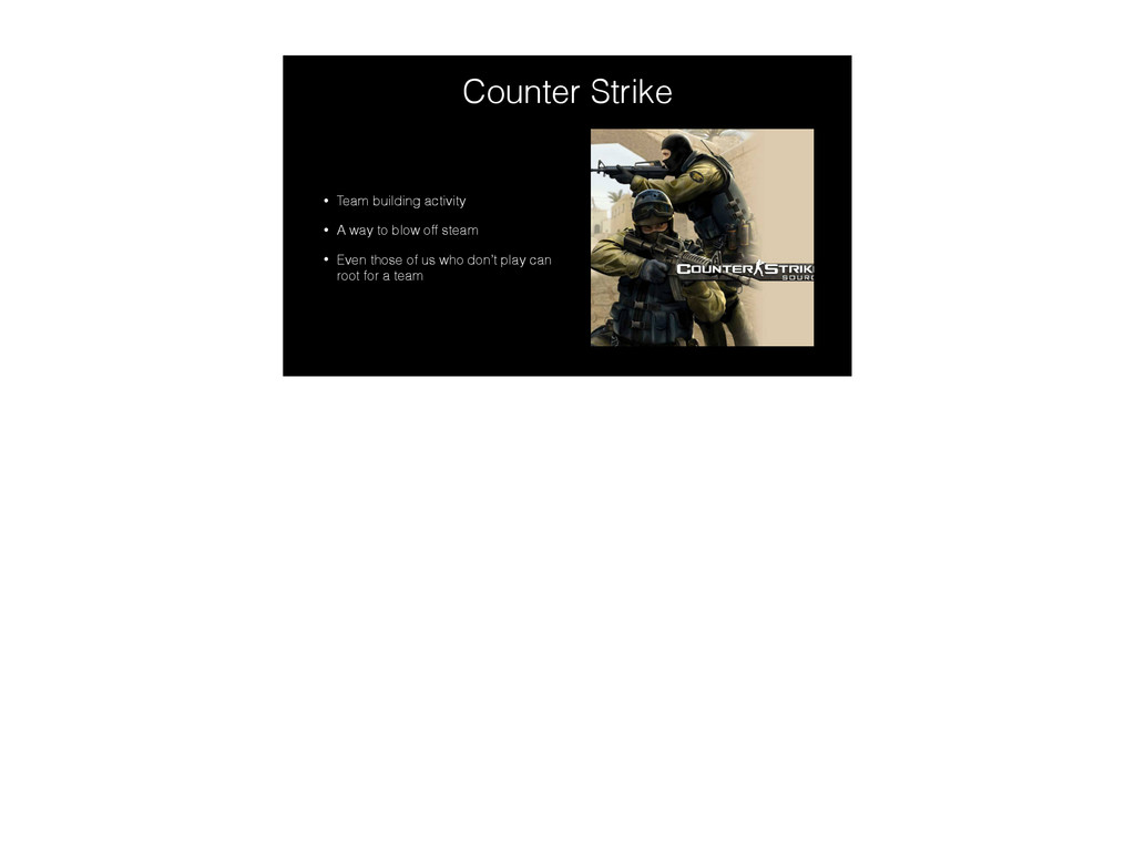 Counter Strike • Team building activity • A way...