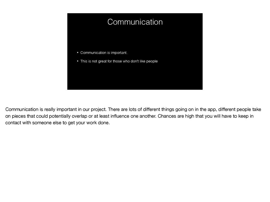 Communication • Communication is important. • T...