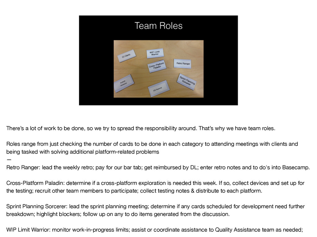 Team Roles There's a lot of work to be done, so...