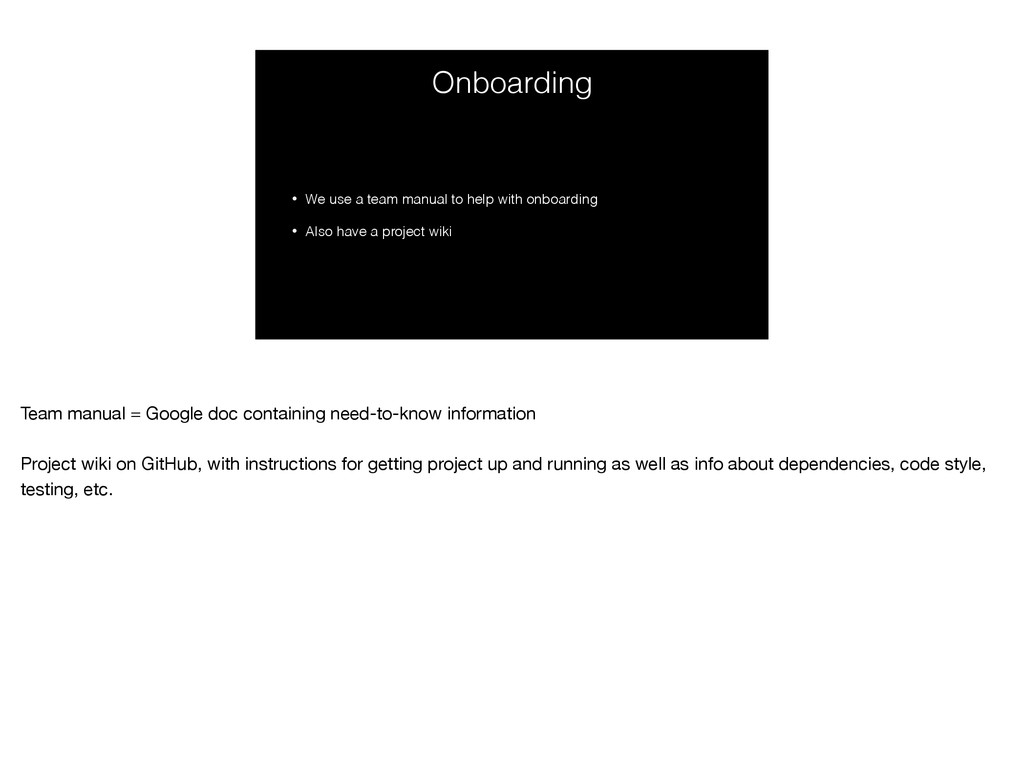 Onboarding • We use a team manual to help with ...