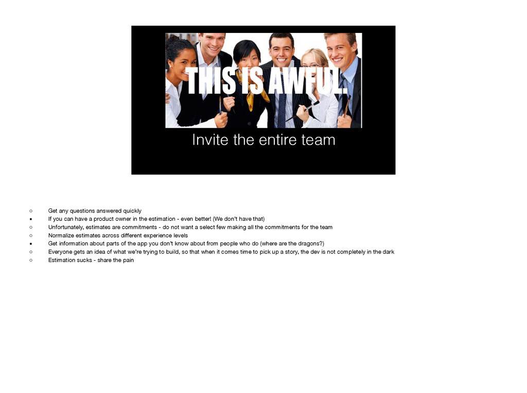 Invite the entire team ◦ Get any questions answ...