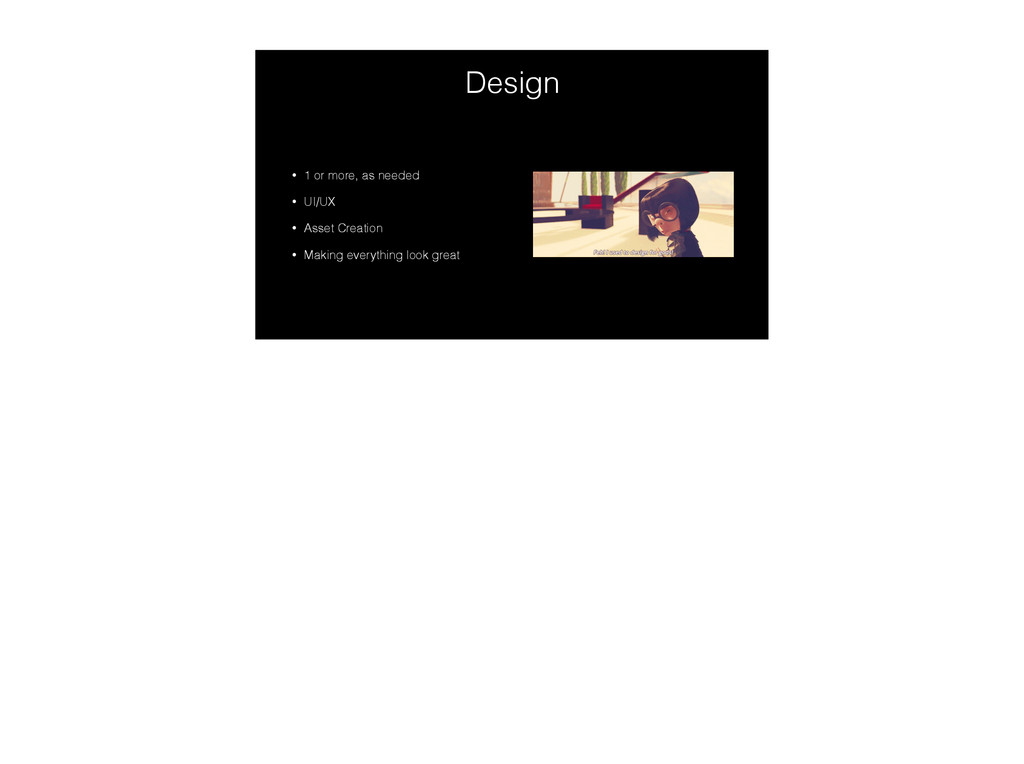 Design • 1 or more, as needed • UI/UX • Asset C...