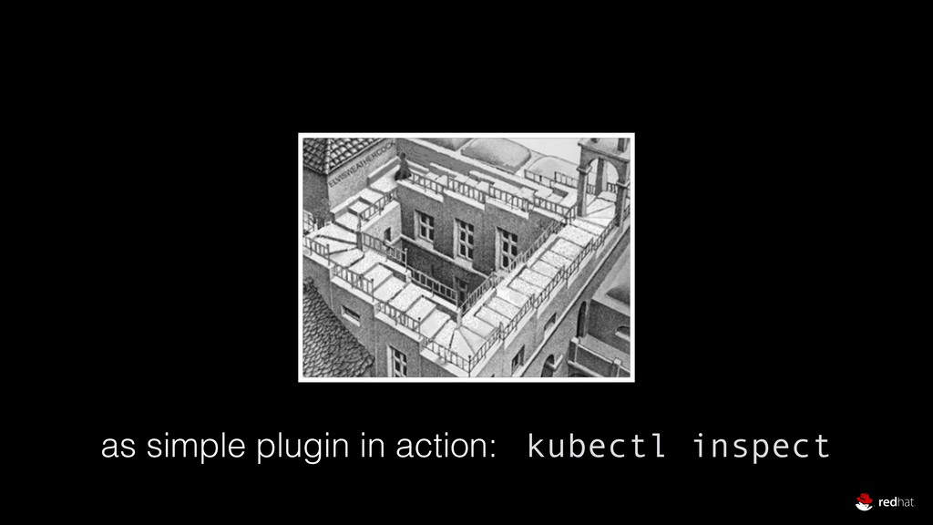 as simple plugin in action: kubectl inspect