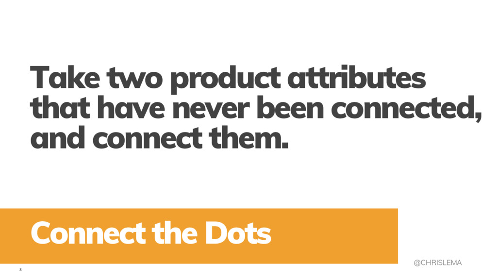8 @CHRISLEMA Take two product attributes that h...
