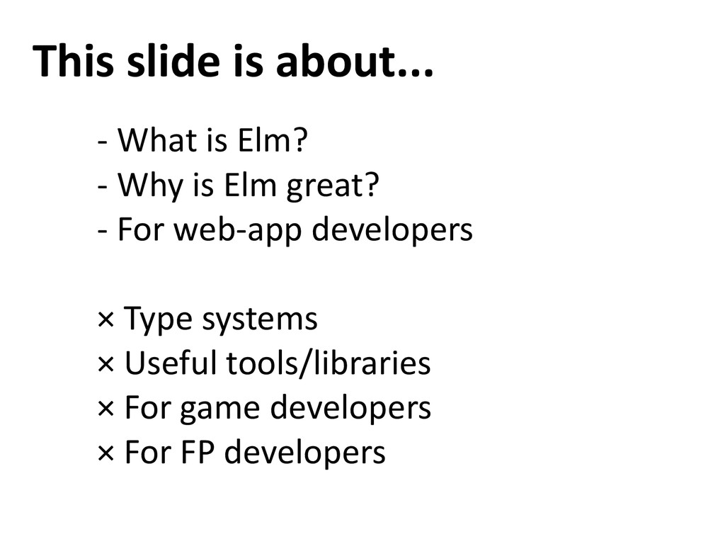 This slide is about... - What is Elm? - Why is ...