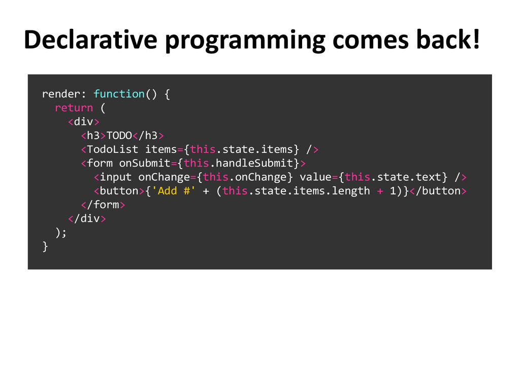 Declarative programming comes back! render: fun...