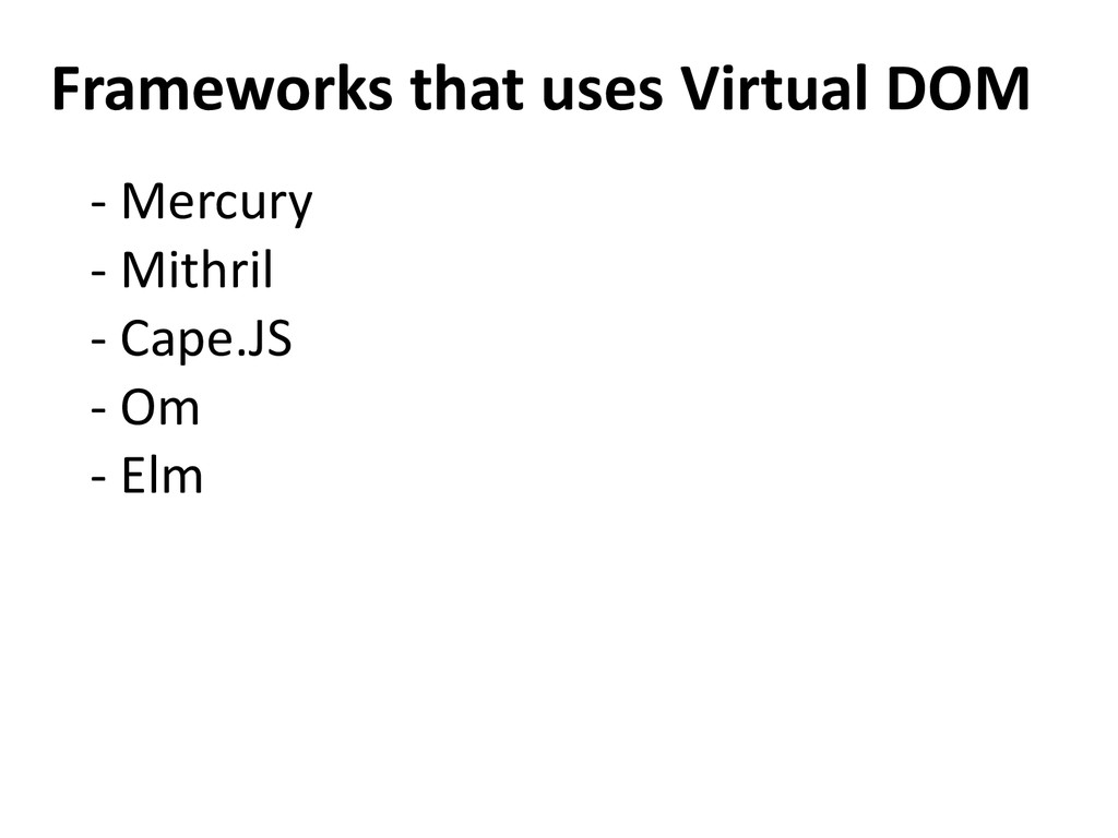 Frameworks that uses Virtual DOM - Mercury - Mi...
