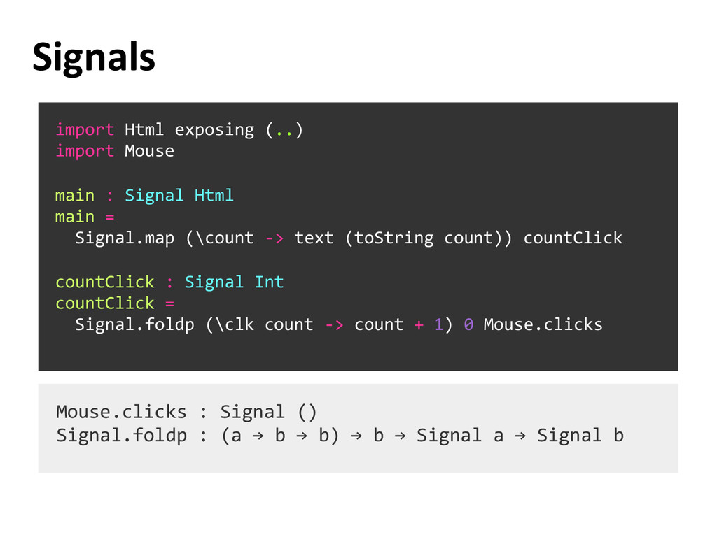 Signals import Html exposing (..) import Mouse ...
