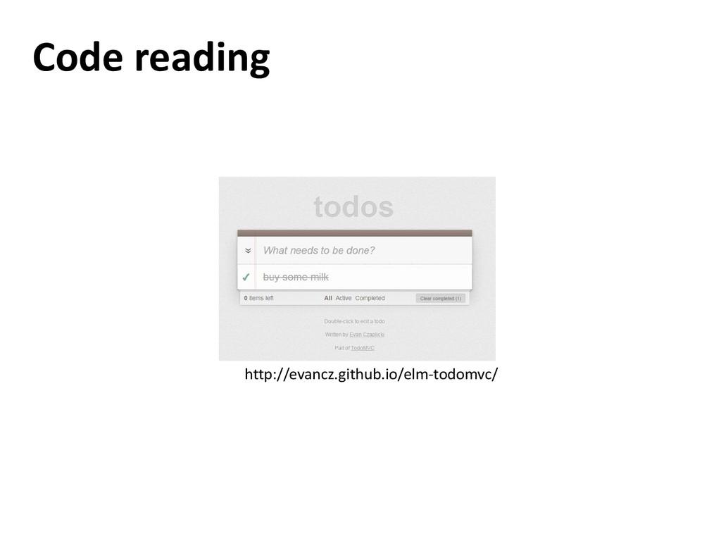 Code reading http://evancz.github.io/elm-todomv...